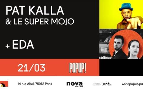[JEU CONCOURS] Pat Kalla et le Super Mojo + Ëda le 21.03 au Pop up!