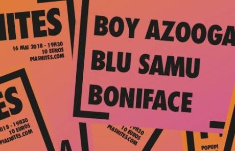 [Jeu concours] A l'assaut de la prochaine [PIAS] Nites avec Boy Azooga, Blu Samu et Boniface
