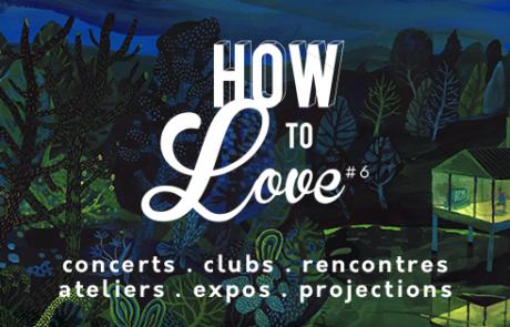 HOW TO LOVE #6 – 6 jours d'amour(s) au Petit Bain