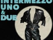 Intermezzo Uno & Due